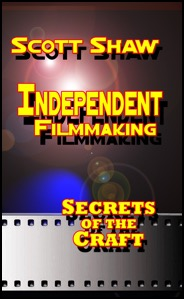 Scott Shaw Independent Filmmaking